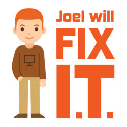 Joel will Fix IT